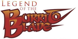 Legend of the Burrito Blade